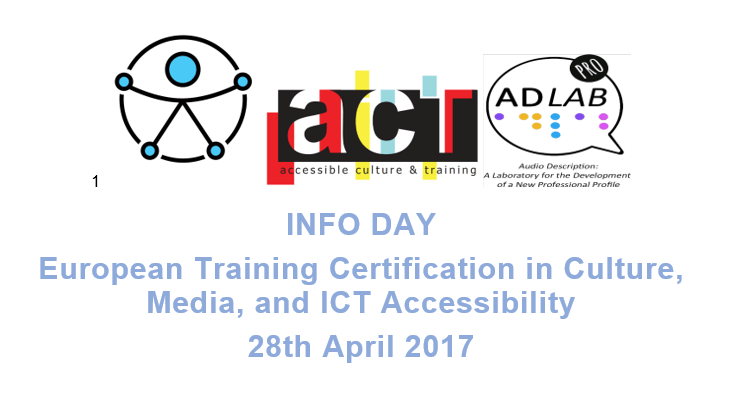 Info Day - European Training Certificacint in Culture, Media, and ICT Accesibility 2017